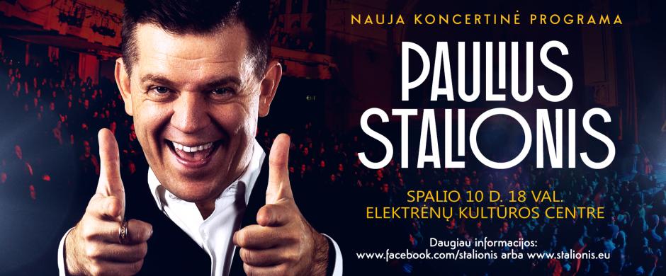 """Paulius Stalionis: """"Aš dainuoju ne tik dainas.  Aš dainuoju gyvenimą!"""""""